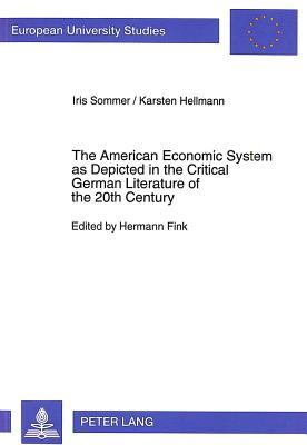 The American Economic System as Depicted in the Critical German Literature of the 20th Century