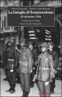 La battaglia di Sommocolonia. 26 dicembre 1944