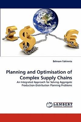 Planning and Optimisation of Complex Supply Chains