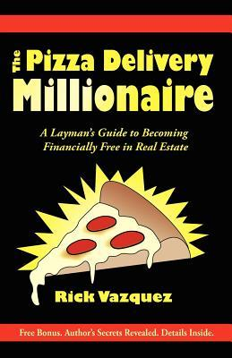 The Pizza Delivery Millionaire