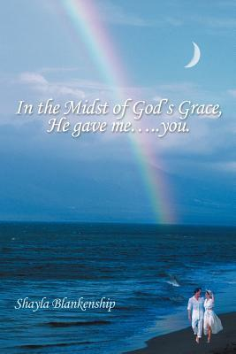 In the Midst of God's Grace, He Gave Me You