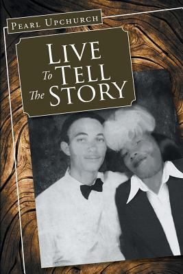 Live to Tell the Story