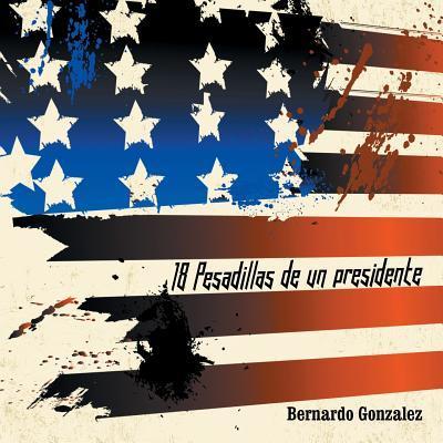 18 Pesadillas de Un Presidente