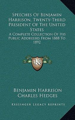 Speeches of Benjamin Harrison, Twenty-Third President of the United States