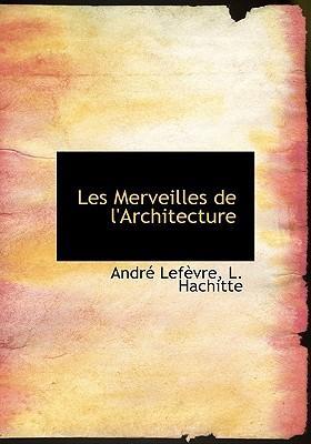 Les Merveilles de L'Architecture