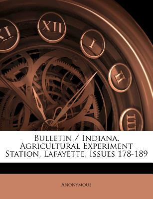 Bulletin / Indiana. Agricultural Experiment Station, Lafayette, Issues 178-189