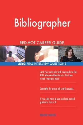 Bibliographer RED-HOT Career Guide; 2563 REAL Interview Questions