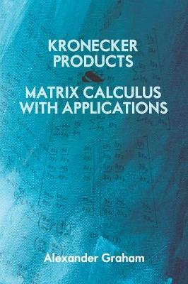 Kronecker Products & Matrix Calculus with Applications