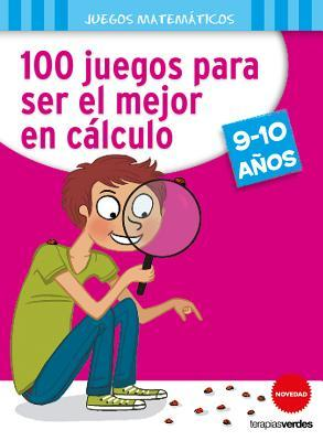 Juegos para sobresalir en cálculo/ 100 Games to Be the Best in Calculus