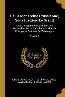 de la Monarchie Prussienne, Sous Frédéric Le Grand
