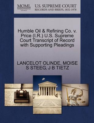 Humble Oil & Refining Co. V. Price (I.R.) U.S. Supreme Court Transcript of Record with Supporting Pleadings