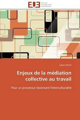 Enjeux de la Mediation Collective au Travail