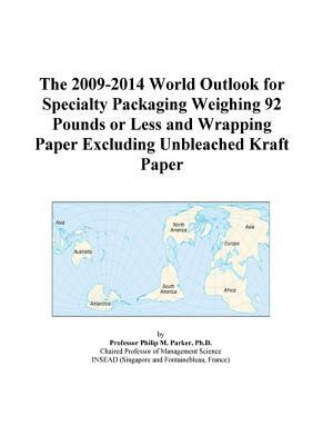 The 2009-2014 World Outlook for Specialty Packaging Weighing 92 Pounds or Less and Wrapping Paper Excluding Unbleached Kraft Paper