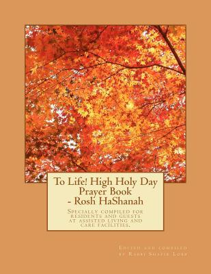To Life! High Holy Day Prayer Book - Rosh Hashanah