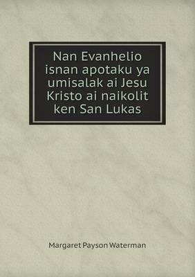 Nan Evanhelio Isnan Apotaku YA Umisalak AI Jesu Kristo AI Naikolit Ken San Lukas