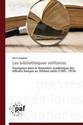 Les Bibliotheques Militaires