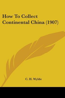 How to Collect Continental China