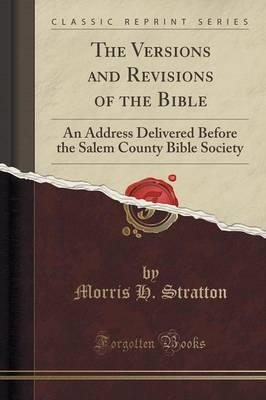 The Versions and Revisions of the Bible