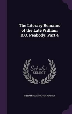 The Literary Remains of the Late William B.O. Peabody, Part 4
