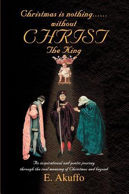 Christmas Is Nothing......without Christ The King