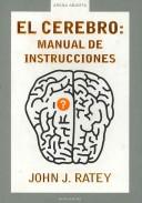 El cerebro/ a user's Guide To The Brain