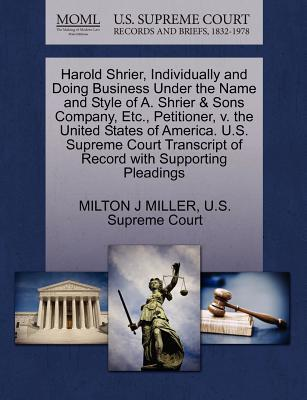 Harold Shrier, Individually and Doing Business Under the Name and Style of A. Shrier & Sons Company, Etc., Petitioner, V. the United States of America