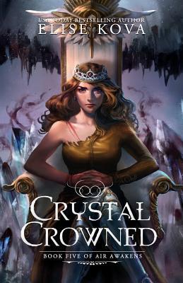 Crystal Crowned (Air Awakens Series Book 5)