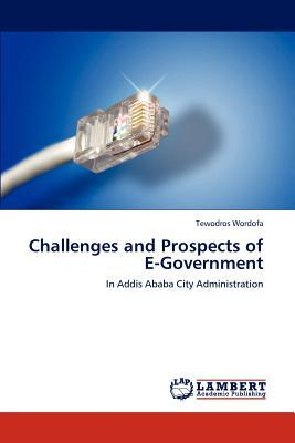 Challenges and Prospects of E-Government