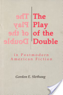 The Play of the Double in Postmodern American Fiction