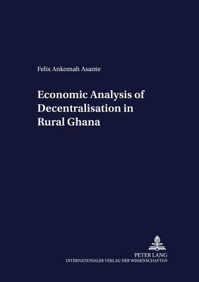 Economic Analysis Of Decentralisation In Rural Ghana