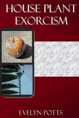 Houseplant Exorcism