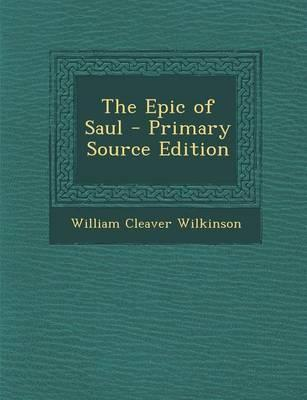 The Epic of Saul - Primary Source Edition