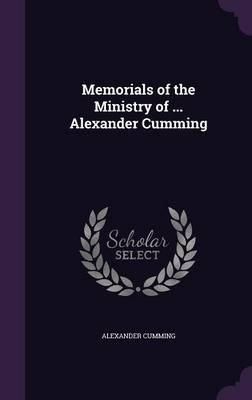 Memorials of the Ministry of Alexander Cumming