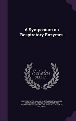 A Symposium on Respiratory Enzymes