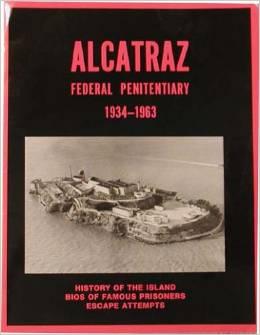 Alcatraz Federal Penitentiary 1934-1963