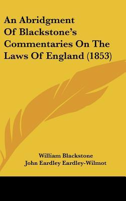 An Abridgment of Blackstone's Commentaries on the Laws of England (1853)
