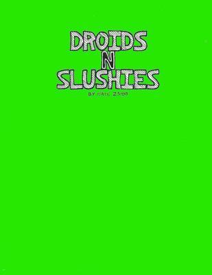 Droids N Slushies