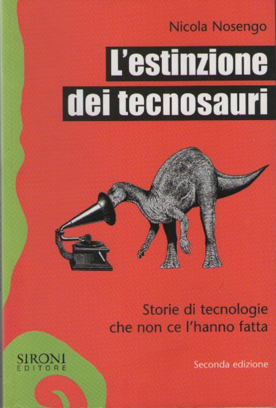 L'estinzione dei tecnosauri
