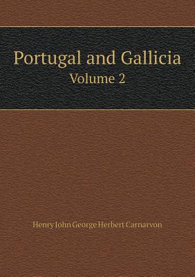 Portugal and Gallicia Volume 2