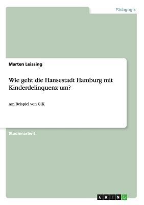 Wie geht die Hansestadt Hamburg mit Kinderdelinquenz um?