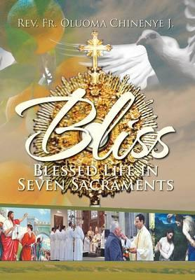 Bliss (Blessed Life in Seven Sacraments)