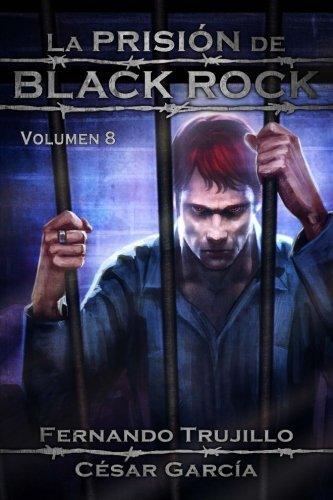 La prisión de Black Rock, Volumen 8