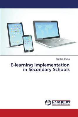 E-learning Implementation in Secondary Schools