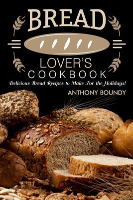 Bread Lover's Cookbo...