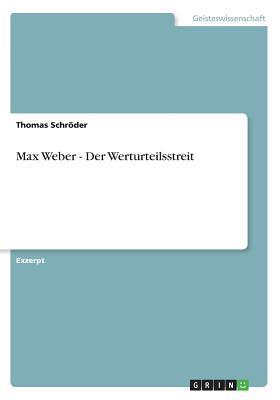 Max Weber - Der Werturteilsstreit