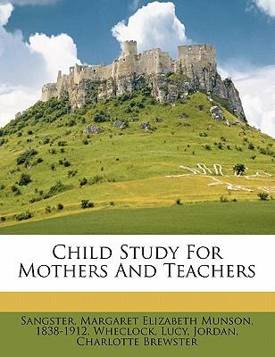 Child Study for Mothers and Teachers