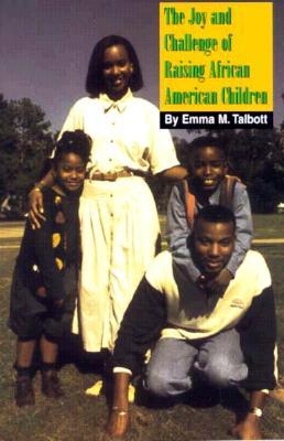 The Joy and Challenge of Raising African American Children