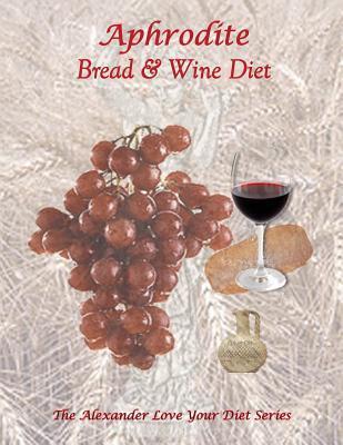 Aphrodite Bread and Wine Diet