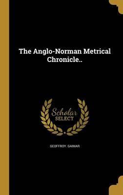 ANGLO-NORMAN METRICAL CHRONICL