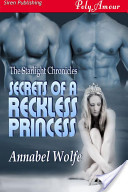 Secrets of a Reckless Princess [The Starlight Chronicles 4]